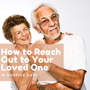 How to Reach Out to Your Loved One