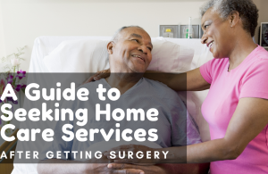 A Guide to Seeking Home Care Services