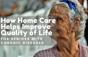 How Home Care Helps Improve Quality of Life