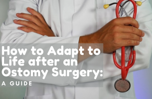 How to Adapt to Life after an Ostomy Surgery