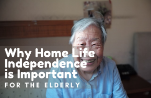 Why Home Life Independence is Important for the Elderly