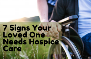 Signs Your Loved One Needs Hospice Care
